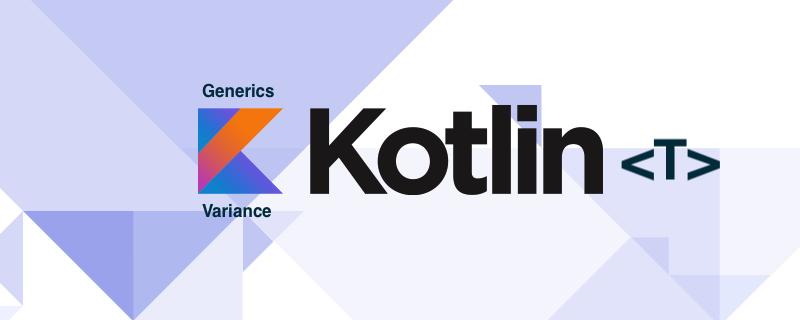 Kotlin Generics and Variance - Kotlin Expertise Blog